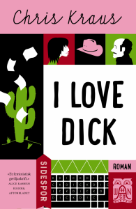 Chris Kraus: I love Dick