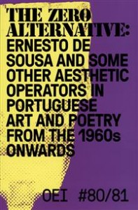 Cecilia Grönberg (red.) og Jonas (J) Magnusson (red.): OEI # 80–81. The zero alternative: Ernesto de Sousa and some other aesthetic operators in Portuguese art and poetry from the 1960s onwards