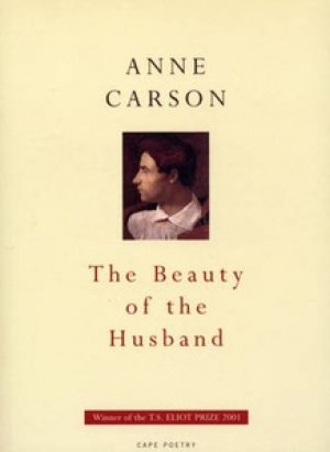 Anne Carson: The Beauty of the Husband