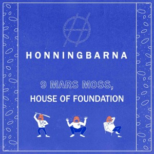 Honningbarna: Konsert med Honningbarna på House of Foundation