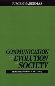 Jürgen Habermas: Communication and the Evolution of Society