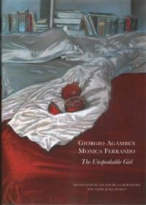 Giorgio Agamben: The Unspeakable Girl: The Myth and Mystery of Kore