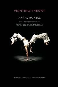 Avital Ronell og Anne Dufourmantelle: Fighting Theory