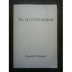 Kenneth Goldsmith: No. 111 2.7.93–10.20.96