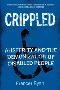 Frances Ryan: Crippled: Austerity and the Demonization of Disabled People