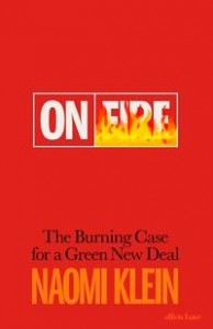 Naomi Klein: On fire: the burning case for a green new deal