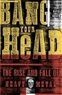David Konow: Bang Your Head: The Rise and Fall of Heavy Metal