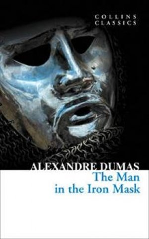 Alexandre Dumas: The Man in the Iron Mask
