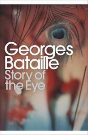 Georges Bataille: Story of the Eye: By Lord Auch