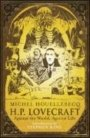 Michel Houellebecq: H.P. Lovecraft: Against the World, Against Life
