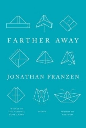 Jonathan Franzen: Farther Away