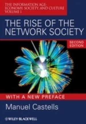 Manuel Castells: The Rise of the Network Society