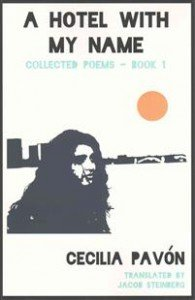 Cecilia Pavón: A Hotel With My Name: Collected Poems, Book 1