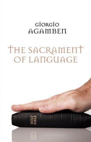 Giorgio Agamben: The Sacrament of Language