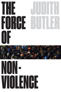 Judith Butler: The Force of Nonviolence The Ethical in the Political