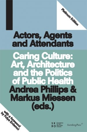 Markus Miessen (red.) og Andrea Phillips (red.): Caring Culture: Art, Architecture and the Politics of Health